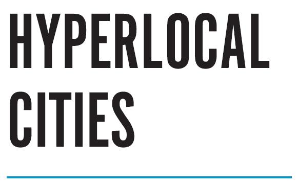 Hyperlocal cities